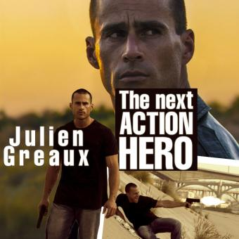 Julien Greaux The Next Action Hero